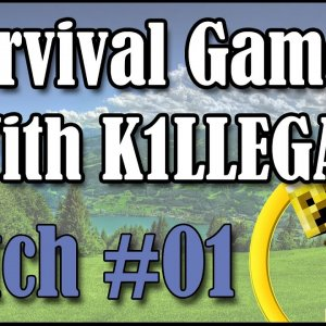 Survival Games With K1LLEGAL | Match #01