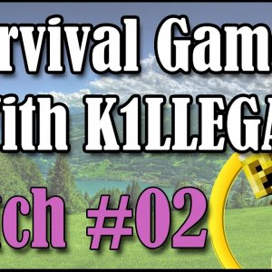 Survival Games With K1LLEGAL | Match #02
