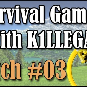 Survival Games With K1LLEGAL | Match #03