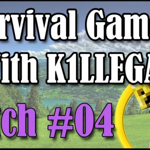 Survival Games With K1LLEGAL | Match #04