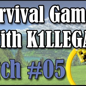 Survival Games With K1LLEGAL | Match #05