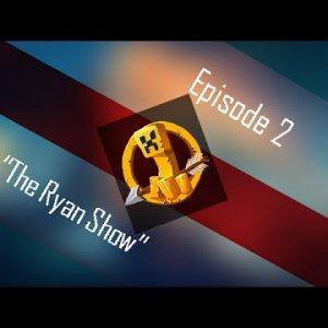 "MCSG - EP 2 - ""The Ryan Show!"""