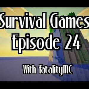 Survival Games: Episode 24 with FatalityMC