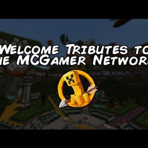Welcome Tributes to the MCGamer Network!